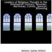 Leaders of Religious Thought in the Nineteenth Century by Mellone Sydney Herbert