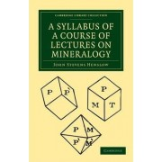 A Syllabus of a Course of Lectures on Mineralogy by John Stevens Henslow