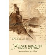French Romantic Travel Writing by C.W. Thompson
