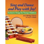 Sing and Dance and Play with Joy! by Jann Aldredge-Clanton
