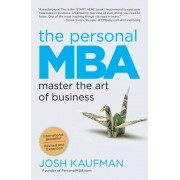 Josh Kaufman The Personal MBA: Master the Art of Business