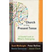 Church in the Present Tense by Scot McKnight