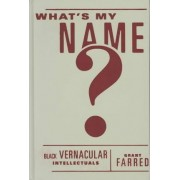 What's My Name? by Grant Farred