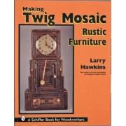 Making Twig Mosaic Rustic Furniture by Larry Hawkins