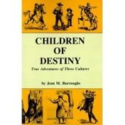 Children of Destiny by Jean M Burroughs