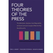 Four Theories of the Press by Frederick Seaton Siebert