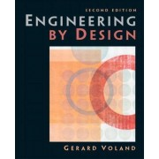 Engineering by Design by Gerard G.S. Voland