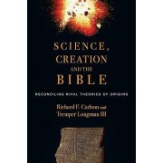 Science, Creation and the Bible by Richard F Carlson