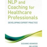 NLP and Coaching for Healthcare Professionals by Suzanne Henwood