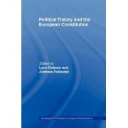 Political Theory and the European Constitution by Lynn Dobson