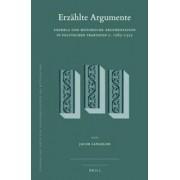 Erzahlte Argumente: Exempla und Historische Argumentation in Politischen Traktaten c. 1265-1325 by Jacob Langeloh