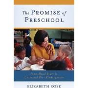 The Promise of Preschool by Elizabeth Rose