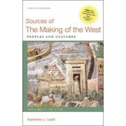 Sources of the Making of the West, Volume I: To 1750 by University Katharine J Lualdi