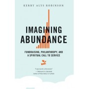 Imagining Abundance: Fundraising, Philanthropy, and a Spiritual Call to Service