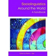 The Routledge Handbook of Sociolinguistics Around the World by Martin J. Ball