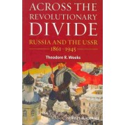 Across the Revolutionary Divide by Theodore R. Weeks