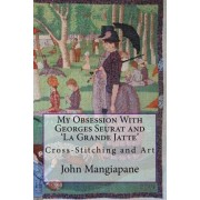My Obsession with Georges Seurat and 'la Grande Jatte' by John Mangiapane