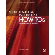 Adobe Flash CS4 Professional How-Tos by Mark Schaeffer