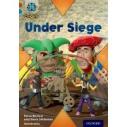 Project X Origins: Brown Book Band, Oxford Level 9: Knights and Castles: Under Siege by Steve Barlow