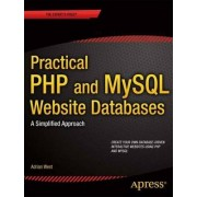 Practical PHP and MySQL Website Databases by Adrian W. West