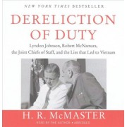 Dereliction of Duty by H R McMaster