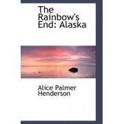 The Rainbow's End by Alice Palmer Henderson