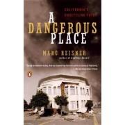 A Dangerous Place by Marc Reisner