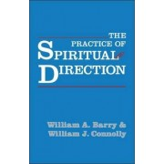 Practice of Spiritual Direction by William Connolly