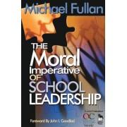 The Moral Imperative of School Leadership by Michael Fullan