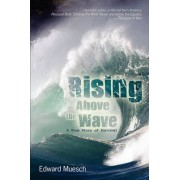 Rising Above the Wave by Edward Muesch