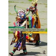 Issues in Cultural Tourism Studies by Melanie Smith