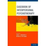 Casebook of Interpersonal Psychotherapy by John C. Markowitz