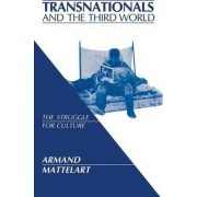 Transnationals and the Third World by Armand Mattelart