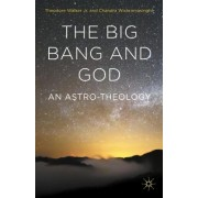 The Big Bang and God: An Astro-Theology