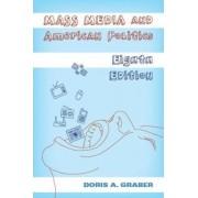 Mass Media and American Politics by Doris A. Graber