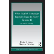 What English Language Teachers Need to Know: v. 2 by Denise E. Murray