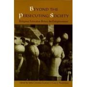 Beyond the Persecuting Society by John Christian Laursen