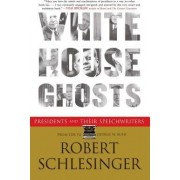 White House Ghosts by Robert Schlesinger