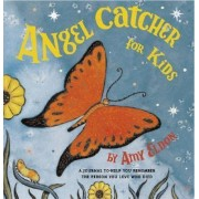 Angel Catcher for Kids by Amy Eldon