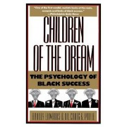 Children of the Dream: the Psychology of Black Success by Audrey T. Edwards