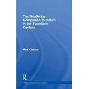 The Routledge Companion to Britain in the Twentieth Century by Harriet Jones