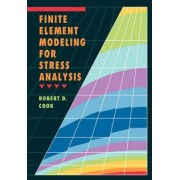 Finite Element Modeling for Stress Analysis by Robert D. Cook