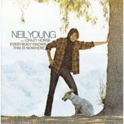Neil Young & Crazy Horse - Everybody Knows This is Nowhere (0075992724227) (1 CD)