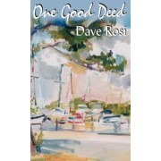One Good Deed by Dave Rosi