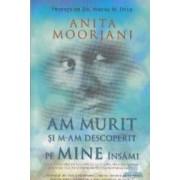 Am murit si m-am descoperit pe mine insami - Anita Moorjani