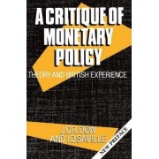 A Critique of Monetary Policy by J. C. R. Dow