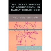 The Development of Aggression in Early Childhood by Henri Parens