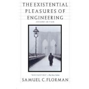 The Existential Pleasures of Engineering by Samuel C Florman