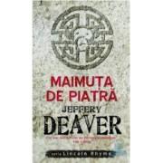 Maimuta de piatra - Jeffery Deaver