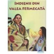 Indienii din valea fermecata